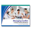 Managing Conflict in Today's Diverse Workforce