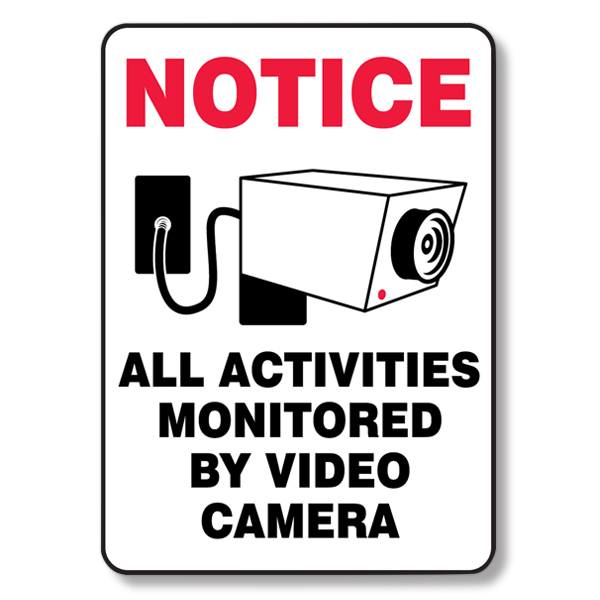All Activities Monitored by Video Sign