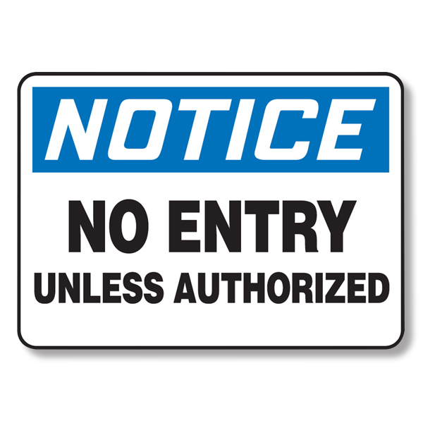 No Entry Unless Authorized Sign