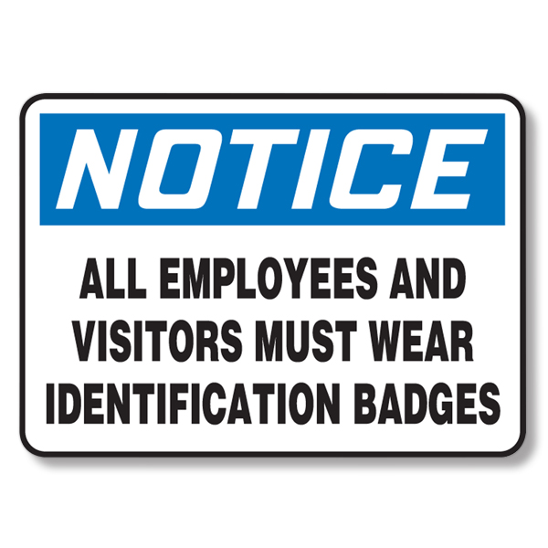 All Employees and Visitors Must Wear Identification Badges Sign
