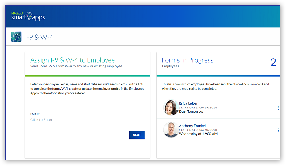 Deliver your electronic I-9 And W-4 Form request before the employee's first day via email. No more paper forms to provide, chase down, or store in your cabinets.