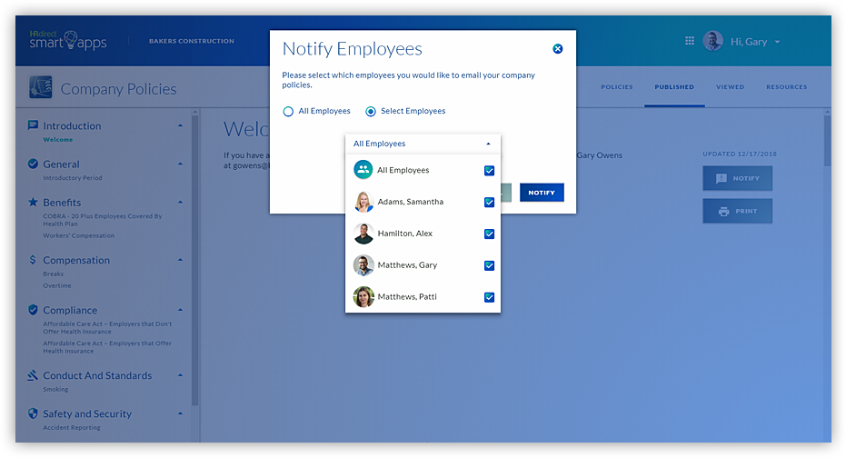 Within the app, notify employees via email to view the policies you choose. Policies can also be printed out for employees without computer access.