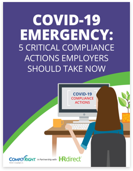 COVID-19 Emergency: 5 critical compliance actions employers should take now